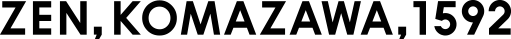 ZEN'KOMAZAWA'1592